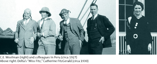 "C.E. Woolman (right) and colleagues in Peru (circa 1927)Above right: Delta's ""Miss Fitz,"" Catherine FitzGerald (circa 1930)"