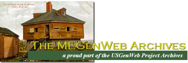 MEGenWeb Archives  ~ a proud part of the USGenWeb Project Archives