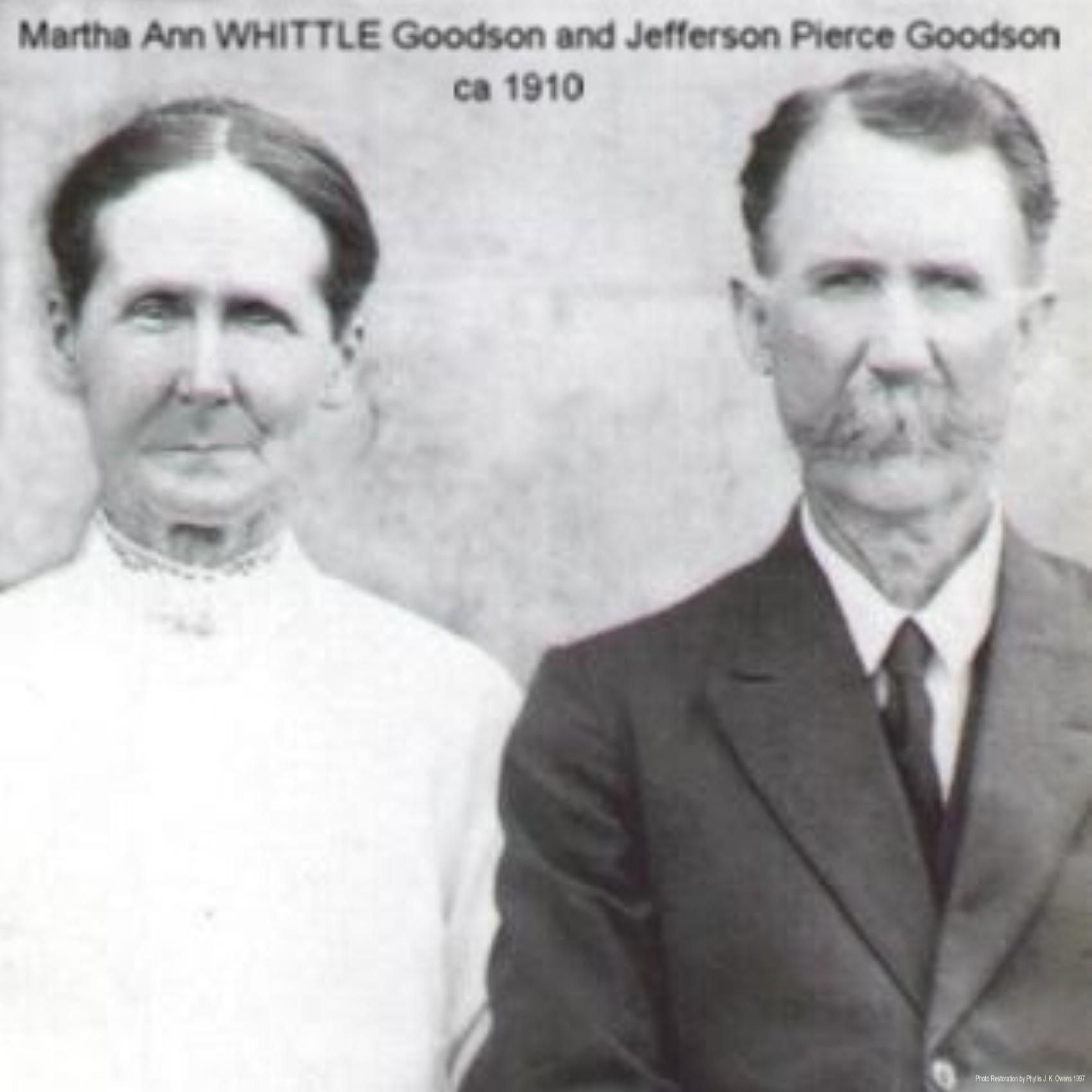 Grampas and Gramma, My Great-Great Grandparents, Martha WHITTLE Goodson and Jefferson Pierce Goodson (ca1910).....