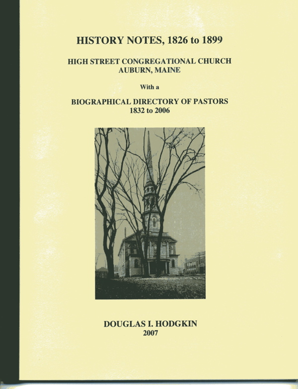 History Notes, 1826 to 1899: High Street Congregational Church Auburn, Maine, with a Biographical Directory of Pastors, 1832 to 2006</a>